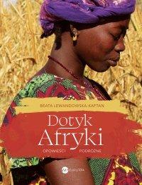Dotyk Afryki. Opowieści podróżne - Beata Lewandowska-Kaftan