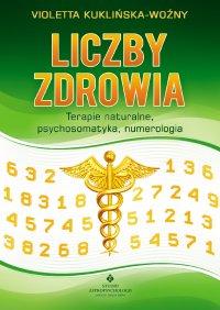 Liczby zdrowia. Numerologia w procesie leczenia - Wioletta Kuklińska Woźny