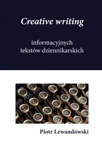 Creative writing tekstów dziennikarskich - Piotr Lewandowski