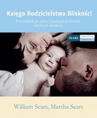 Księga rodzicielstwa bliskości - William Sears
