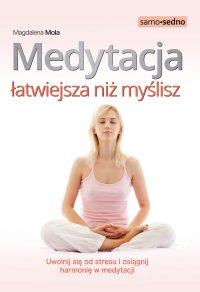 Samo Sedno - Medytacja łatwiejsza niż myślisz - Magdalena Mola