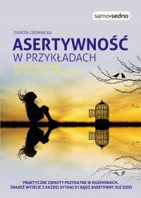 Samo Sedno - Asertywność w przykładach - Dorota Gromnicka
