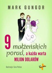 9 małżeńskich porad, a każda warta milion dolarów - Mark Gungor