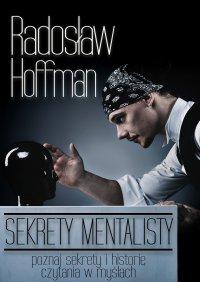 Sekrety Mentalisty - Radosław Hoffman