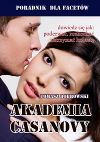 Akademia Casanovy - Tomasz Bobrowski