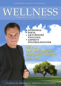 Wellness. Zdrowy styl życia - Andrzej Matuszewski