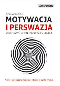 Samo Sedno - Motywacja i perswazja - Susan Weinschenk