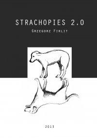 Strachopies 2.0 - Grzegorz Firlit