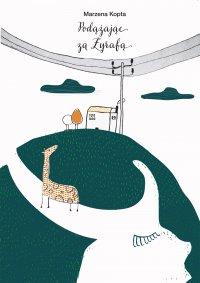 Podążając za żyrafą - Marzena Kopta