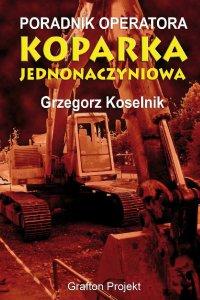 Poradnik operatora Koparka jednonaczyniowa - Grzegorz Koselnik
