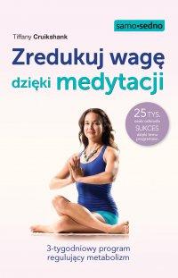 Zredukuj wagę dzięki medytacji - Tiffany Cruikshank