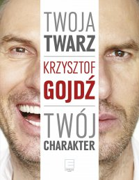 Twoja twarz, twój charakter - Krzysztof Gojdź