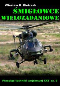 Śmigłowce wielozadaniowe - Wiesław B. Pietrzak
