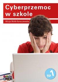 Cyberprzemoc w szkole - Danuta Wołk-Karaczewska