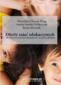 Oferty zajęć edukacyjnych dla dzieci w wieku przedszkolnym i wczesnoszkolnym - Mirosława Nyczaj-Drąg