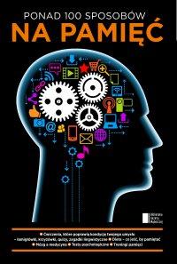 Ponad 100 sposobów na pamięć - Opracowanie zbiorowe