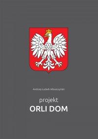 Projekt Orli Dom - Andrzej-Ludwik Włoszczyński