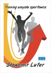 Trening umysłu sportowca - Sławomir Luter