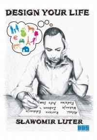 Design Your Life - Sławomir Luter