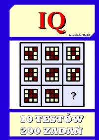 IQ - 10 testów, 200 zadań. - Aleksander Dydel