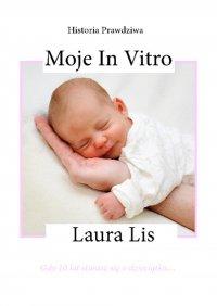 Moje in vitro - Laura Lis