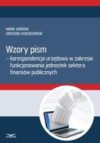 Wzory pism - korespondencja urzędowa w zakresie funkcjonowania jednostek sektora finansów publicznych - Maria Jasińska