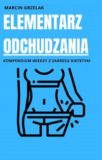 Elementarz odchudzania - Marcin Grzelak