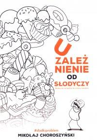 Uzależnienie od słodyczy - Mikołaj Choroszyński