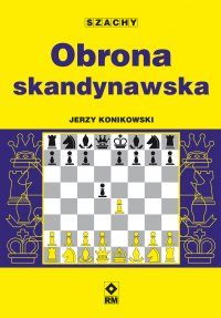 Obrona skandynawska - Jerzy Konikowski