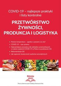 Przetwórstwo żywności, produkcja i logistyka COVID-19 – najlepsze praktyki i listy kontrolne - praca zbiorowa