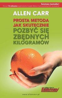 Prosta metoda jak skutecznie pozbyć się zbędnych kilogramów - Allen Carr, Maciej Cisło