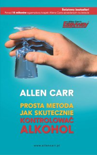 Prosta metoda jak skutecznie kontrolować alkohol - Allen Carr