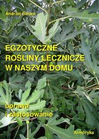 Egzotyczne rośliny lecznicze w naszym domu - Andrzej Sarwa