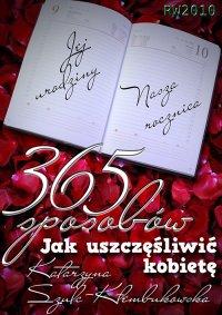 365 sposobów jak uszczęśliwić kobietę - Katarzyna Szulc-Kłembukowska