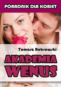 Akademia Wenus - Tomasz Bobrowski