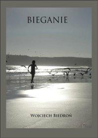 Bieganie - Wojciech Biedroń