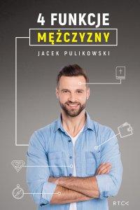 4 funkcje mężczyzny - Jacek Pulikowski