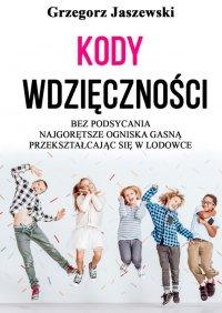 Kody wdzięczności - Grzegorz Jaszewski