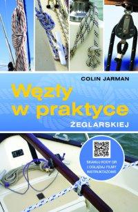 Węzły w praktyce żeglarskiej - Jarman Colin