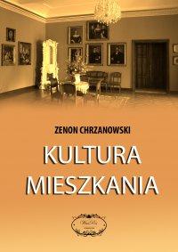 Kultura mieszkania - Zenon Chrzanowski