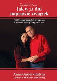 Jak w 21 dni naprawić związek - Anna Guzior-Rutyna