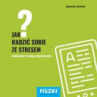 Jak radzić sobie ze stresem? - Agnieszka Jasińska