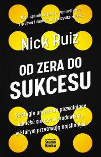 Od zera do sukcesu - Nick Ruiz