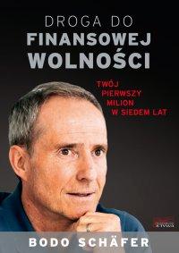 Droga do finansowej wolności - Bodo Schäfer