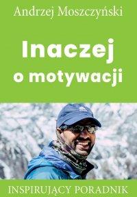 Inaczej o motywacji - Andrzej Moszczyński
