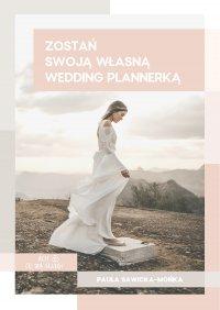 Zostań swoją własną wedding plannerką - Paula Sawicka-Mońka