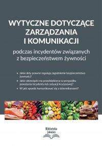Wytyczne dotyczące zarządzania i komunikacji podczas incydentów związanych z bezpieczeństwem żywności - praca zbiorowa