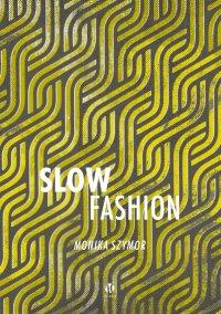 Slow fashion - Monika Szymor