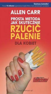 Prosta metoda jak skutecznie rzucić palenie - dla kobiet - Allen Carr