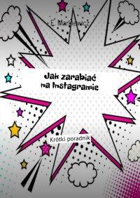 Jakzarabiać naInstagramie - E. Markiewicz